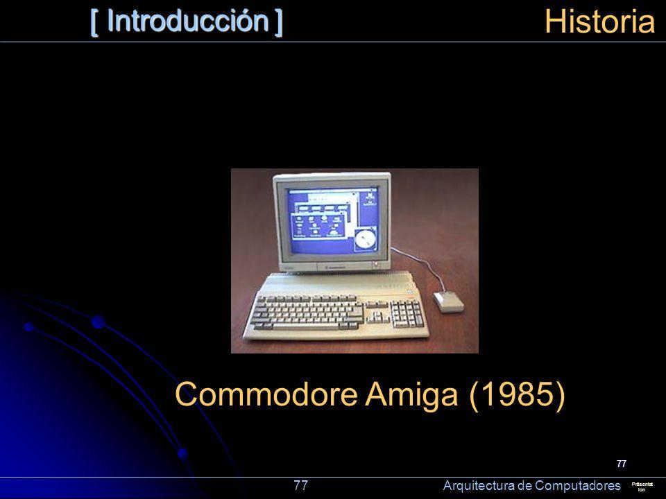 Historia Commodore Amiga (1985) [ Introducción ]